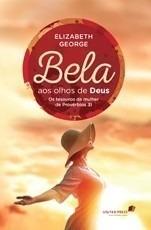 Bela Aos Olhos De Deus Livro Elizabeth George