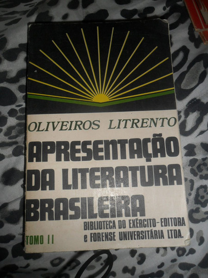 Apresentação Da Literatura Brasileira - Oliveiros Litrento