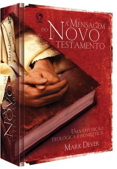 Livro A Mensagem Do Novo Testamento / Mark Dever