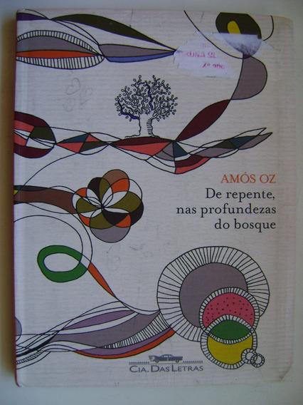 De Repente Nas Profundezas Do Bosque Amos Oz