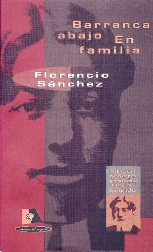 Florencio Sánchez - Barranca Abajo / En Familia
