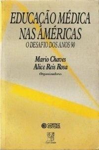 Educação Médica Nas Américas - O Desafio Dos Anos 90