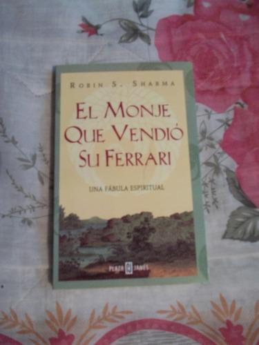 Libro El Monje Que Vendió Su Ferrari, Robin S. Sharma.