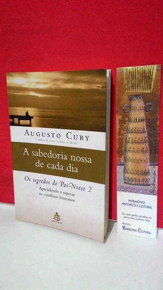 Livro A Sabedoria Nossa De Cada Dia - Augusto Cury