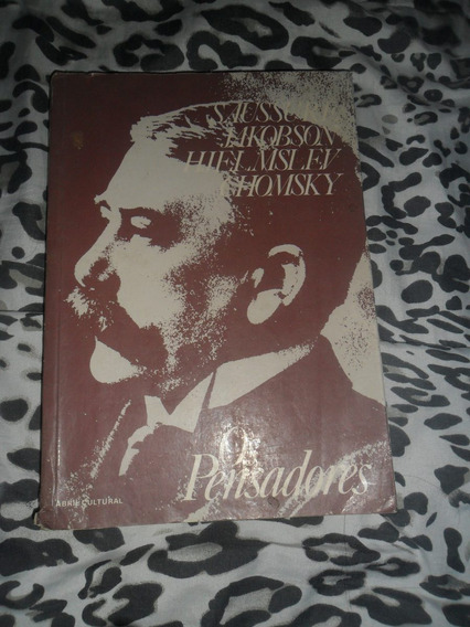 Os Pensadores Saussure, Jakobson, Hjelmslev E Chomsky