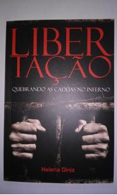 Livro De Libertação - Quebrando As Cadeias No Inferno