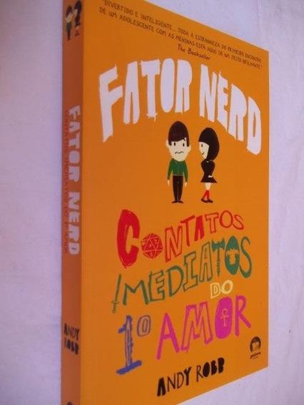 Livro Fator Nerd Contatos Imediatos Do 1º Amor - Andy Robb