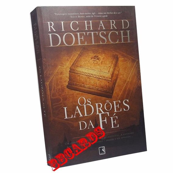 Livro Os Ladrões Da Fé Richard Doetsch - Novo
