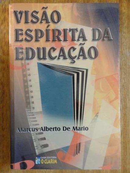 Visão Espírita De Educação - Marcos Alberto - Espiritismo