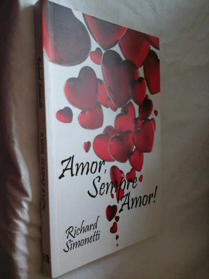 Livro Amor Sempre Amor! - Richard Simonetti