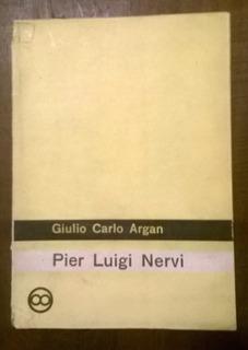 Pier Luigi Nervi - Giulio Carlo Argan