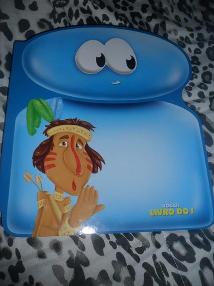Livro Infantil: Livro Do I - Vogais - Nova Ortografia