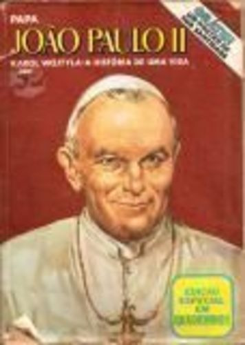 Papa João Paulo Ii Karol Wojtyla-a História De Uma Vida