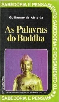 As Palavras Do Buddha Buba Budismo Guilherme Almeida