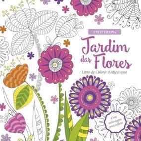 Livro Para Colorir - Jardim Das Flores Antiestresse