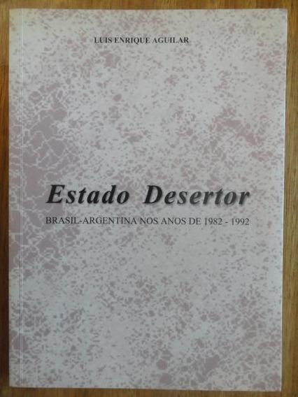 Estado Desertor - Brasil Argentina 1982-1992 Educação