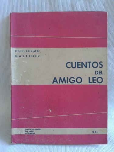 Imagen 1 de 5 de Cuentos Del Amigo Leo Guillermo Martinez Autografiado 1964