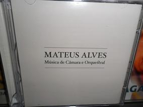 Mateus Alves : Música De Câmara E Orquestra