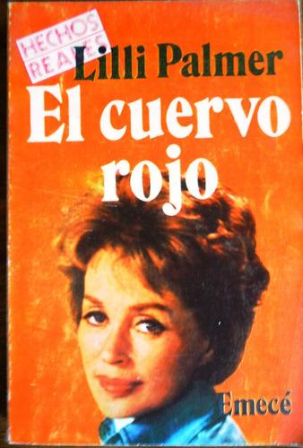 Lilli Palmer   El Cuervo Rojo  Usado Emece