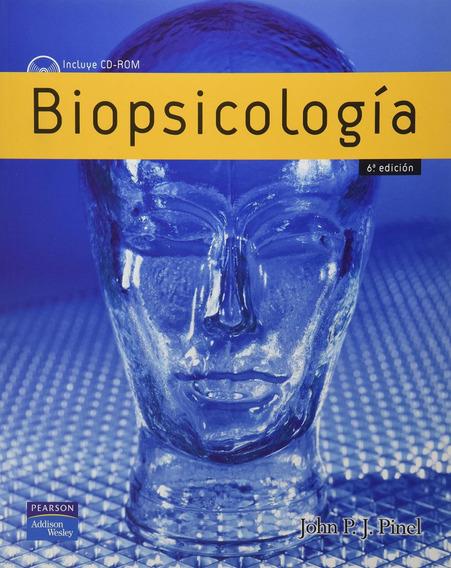 Biopsicologia 6 /e Pinel Incluye Cd Pearson