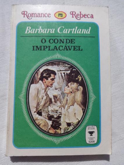 Romance Rebeca - O Conde Implacável - Barbara Cartland -1975