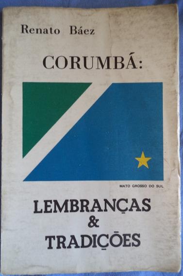 Corumbá De Renato Baez Autografado = Tradições Mato Grosso