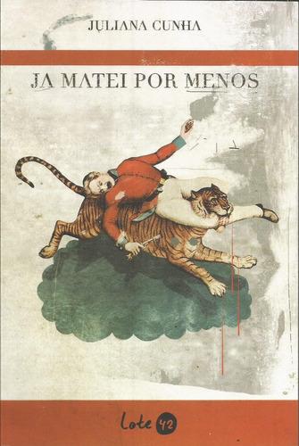 Livro Ja Matei Por Menos - Lote 42 - Bonellihq Cx279 S20