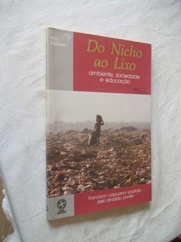 * Livro Do Nicho Ao Lixo Ambiente Sociedade Educação