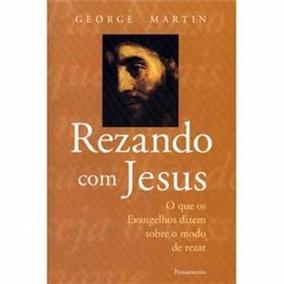 Rezando Com Jesus- George Martin