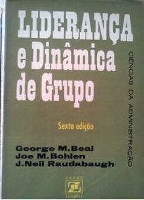 Liderança E Dinamica De Grupo George Beal Joe Bohlen J Neil