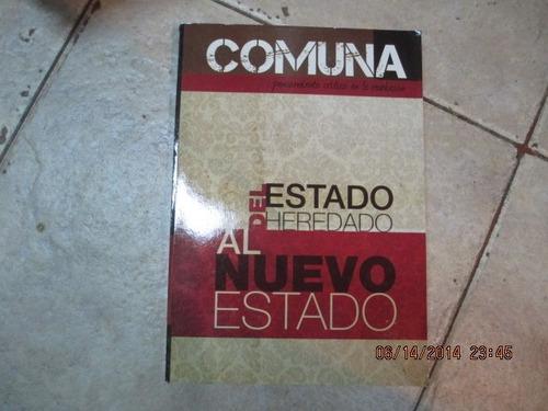 Revista Comuna Nº 4 - Del Estado Heredado Al Nuevo Estado