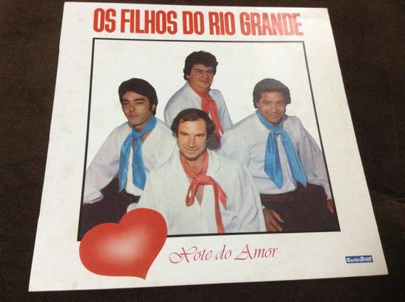 Disco Vinil - Os Filhos Do Rio Grande - Xote Do Amor