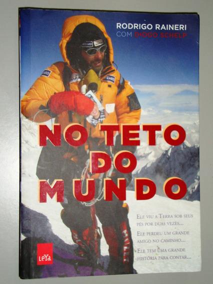 Livro No Teto Do Mundo - Rodrigo Raineri Com Diogo Schelp