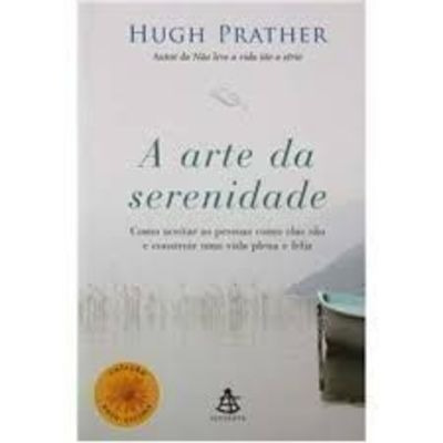 A Arte Da Serenidade - Coleção Auto-estima Hugh Prather