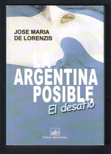 L4401. La Argentina Posible. José María De Lorenzis.