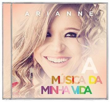 Em Promoção=cd-arianne Lançamento A Música Da Minha Vida
