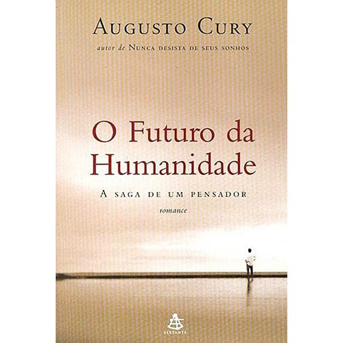 Livro- Futuro Da Humanidade- Augusto Cury- Ed. Sextante-2005