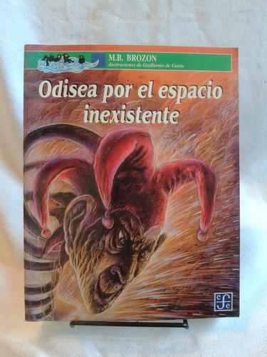 Imagen 1 de 6 de Odisea Por El Espacio Inexistente. M. B. Brozon - Ed. Fce