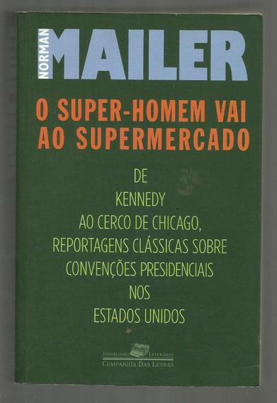 O Super Homem Vai Ao Supermercado - Norman Mailer