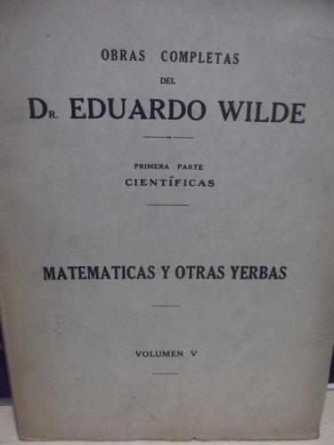 Eduardo Wilde- Matematicas Y Otras Yerbas -