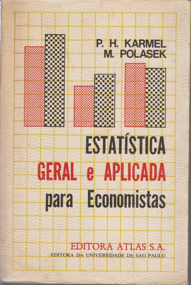 Estatística Geral Aplicada P/ Economistas - Karmel E Polasek