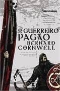 O Guerreiro Pagão - Bernard Cornwell