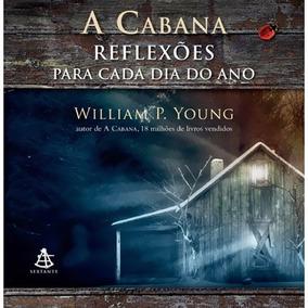 Livro A Cabana Reflexões Para Cada Dia Do Ano / Capa Dura