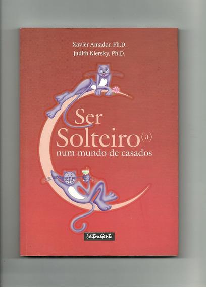 Livro - Ser Solteiro(a) Num Mundo De Casados.