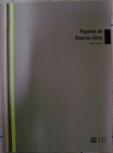 Papeles De Buenos Aires 1943 - 1945 * Edicion Facsimilar *