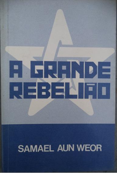 A Grande Rebelião - Samuel Aun Weor - Brasil Na Nova Ordem