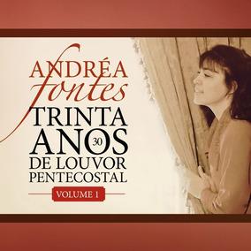 Cd Andréa Fontes 30 Anos De Louvor Pentecostal Vol 1 .biblos