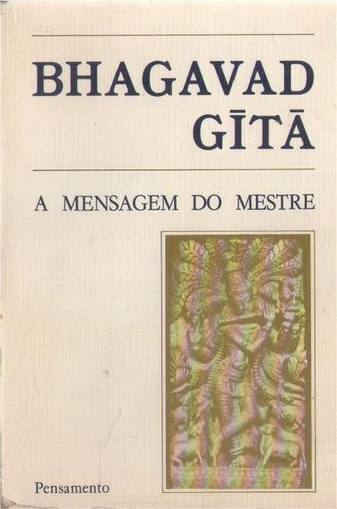 A Mensagem Do Mestre - Bhagadad Gítã