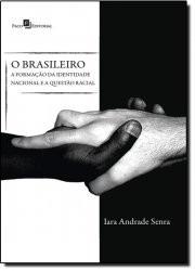 O Brasileiro - A Form. Da Ident. Nacional E A Questão Racial