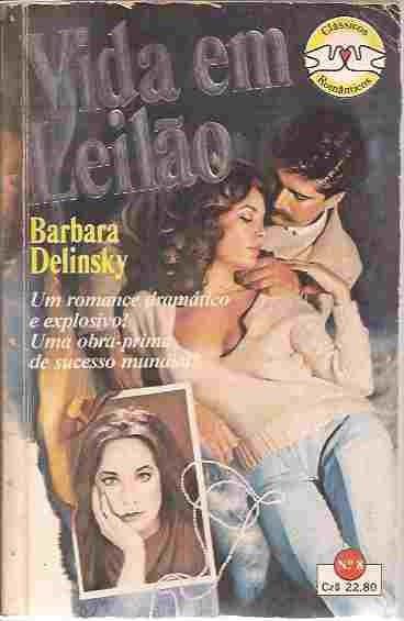 Vida Em Leilão - Barbara Delinsky Clássicos Românticos Nº 8